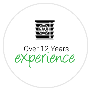 Over 12 years blinds experience